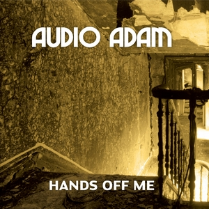 Audio Adam - Hands Off Me