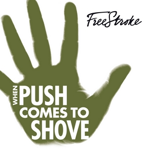 FreeStroke - When push comes to shove