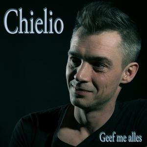 Chielio - Geef me alles