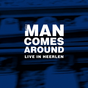 The Man Comes Around - Live in Heerlen