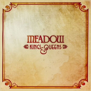 Meadow - Kings & Queens