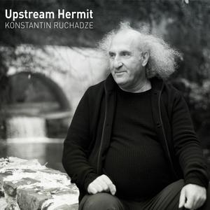 Konstantin Ruchadze - Upstream Hermit