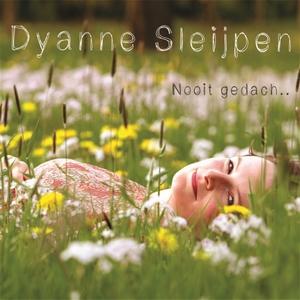 Dyanne Sleijpen - Nooit Gedach
