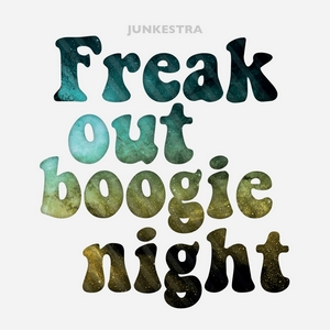 Junkestra - Freak Out Boogie Night