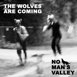 No Man's Valley - The Wolves Are Coming