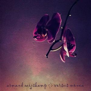 Armand Wijskamp - Versus Monea