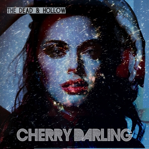Cherry Darling - The Dead & Hollow
