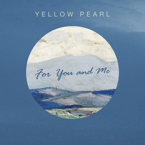 Yellow Pearl - For You and Me