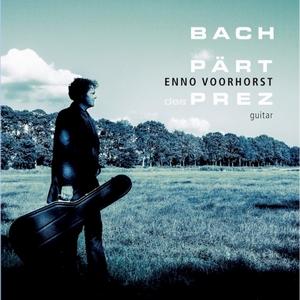 Enno Voorhorst - Bach Pärt Des Prez