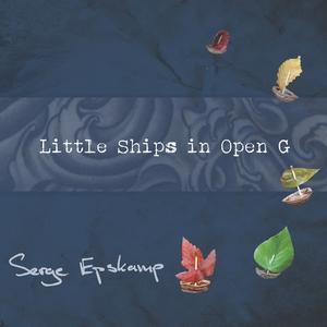 Serge Epskamp - Little Ships in Open G