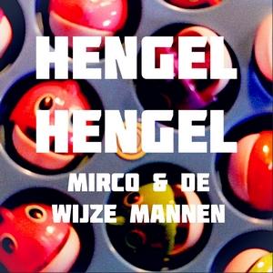 Mirco & De Wijze Mannen - Hengel Hengel