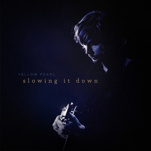 Yellow Pearl - Slowing It Down