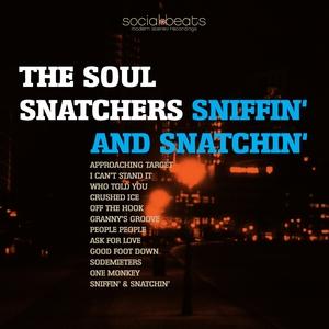 The Soul Snatchers - Sniffin & snatchin