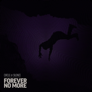 Circle of Silence - Forever no More