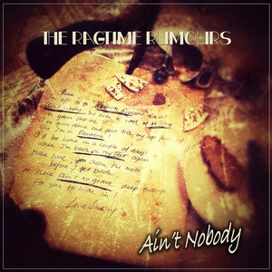 Ragtime Rumours - Ain't Nobody