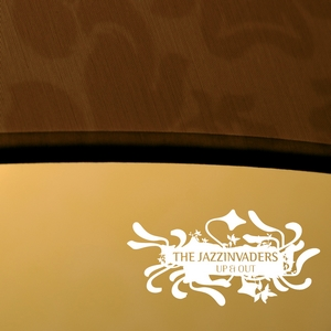 The Jazzinvaders - Up & out