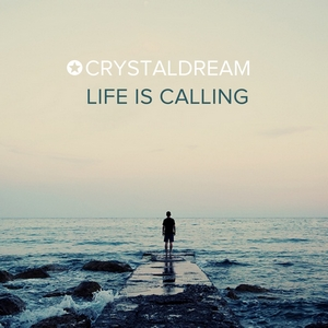 Crystal Dream - Life is Calling