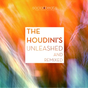 the-houdinis - unleashed-and-remixed