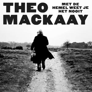 theo-mackaay-met-de-hemel-weet-je-nooit
